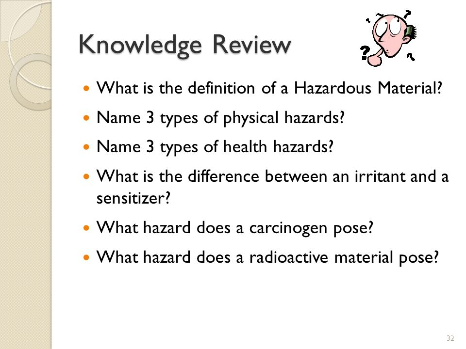 Knowledge Review What is the definition of a Hazardous Material