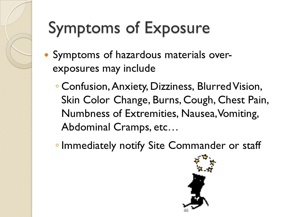 Symptoms of Exposure Symptoms of hazardous materials over- exposures may include.