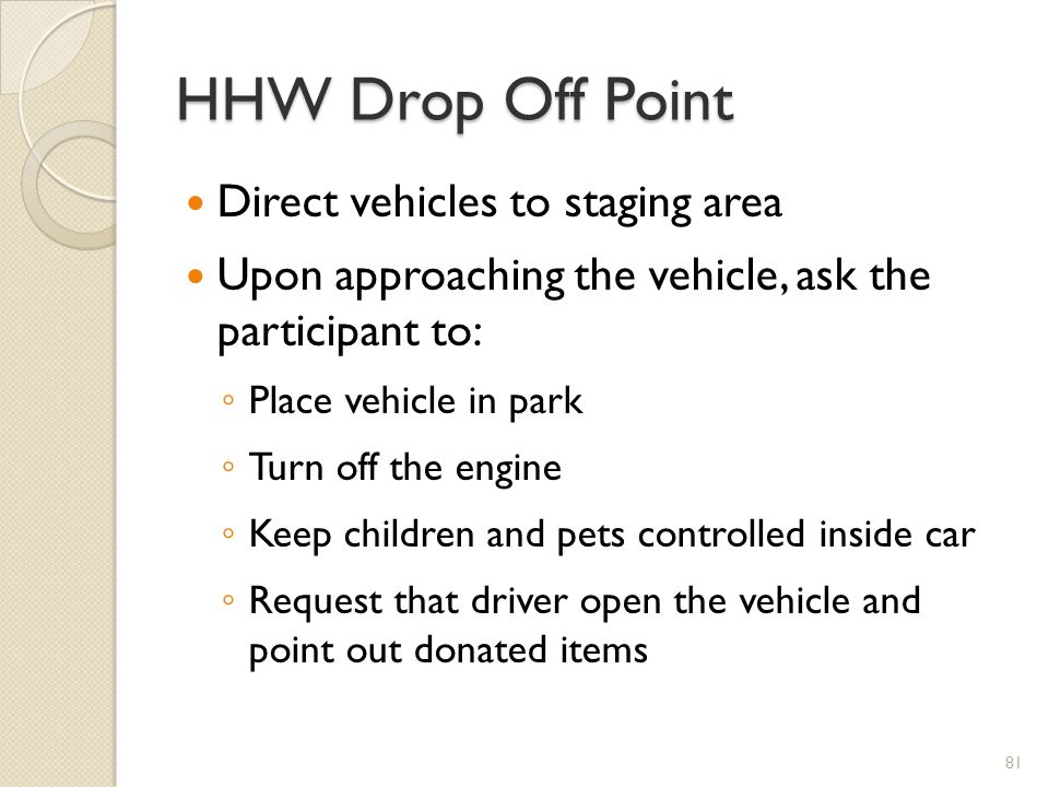 HHW Drop Off Point Direct vehicles to staging area