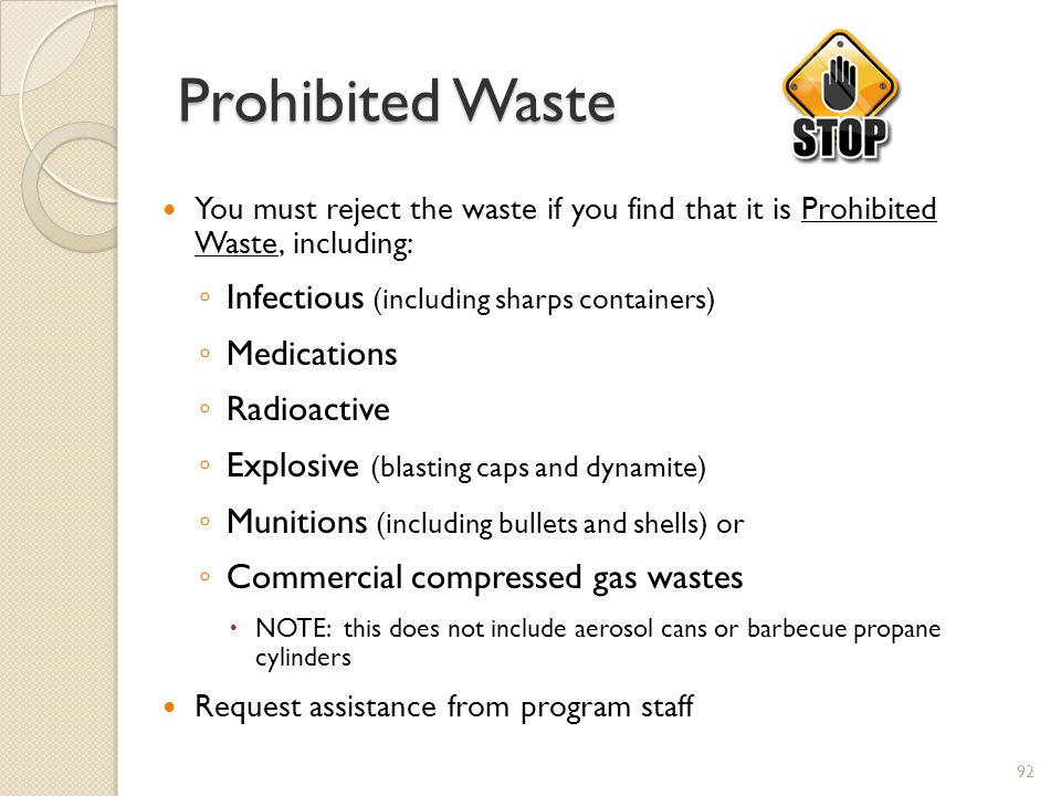 Prohibited Waste Infectious (including sharps containers) Medications