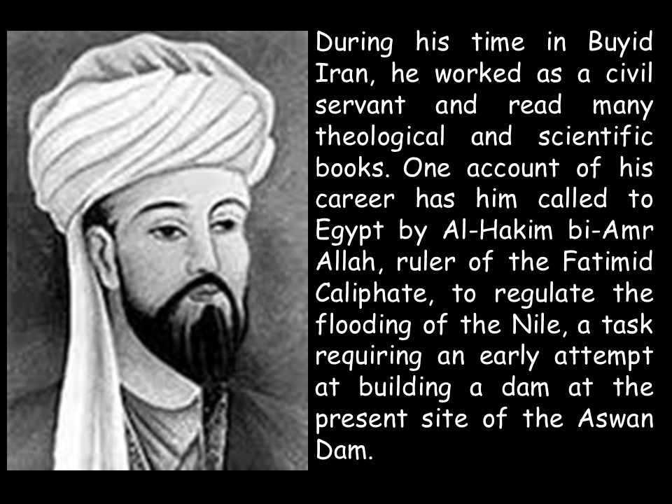 During his time in Buyid Iran, he worked as a civil servant and read many theological and scientific books.