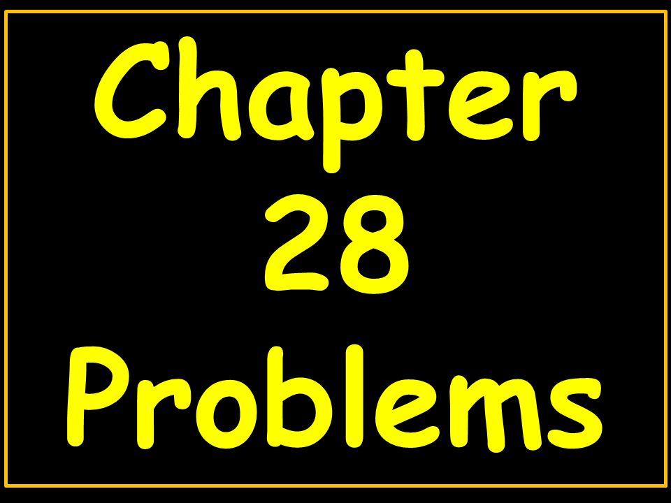 Chapter 28 Problems