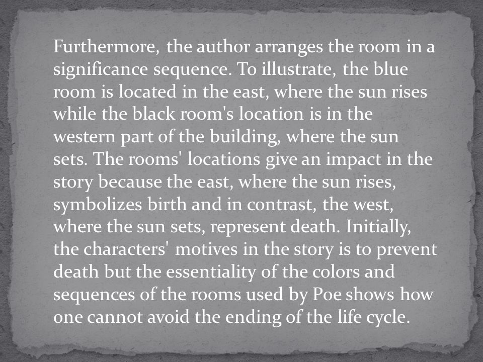 Furthermore, the author arranges the room in a significance sequence