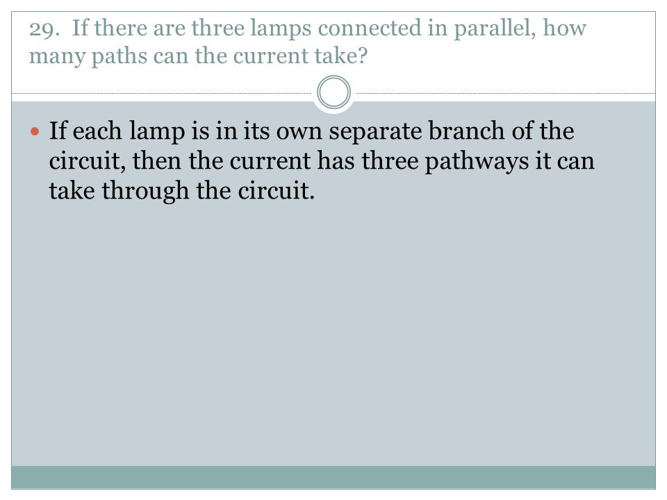 29. If there are three lamps connected in parallel, how many paths can the current take