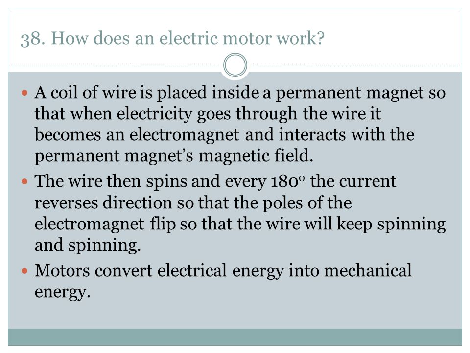 38. How does an electric motor work