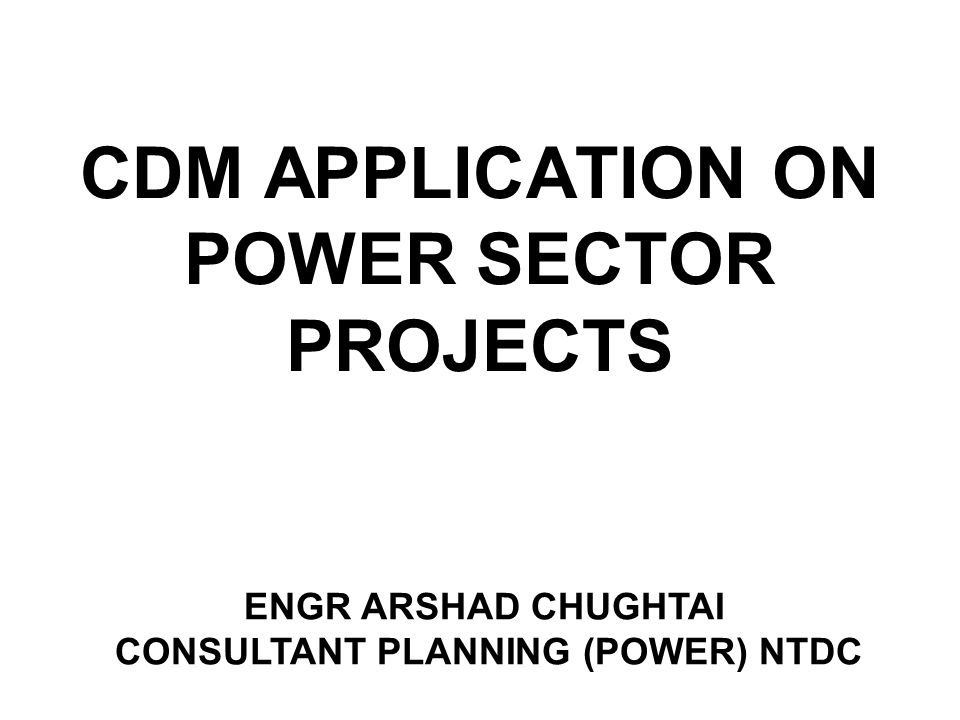 CDM APPLICATION ON POWER SECTOR PROJECTS