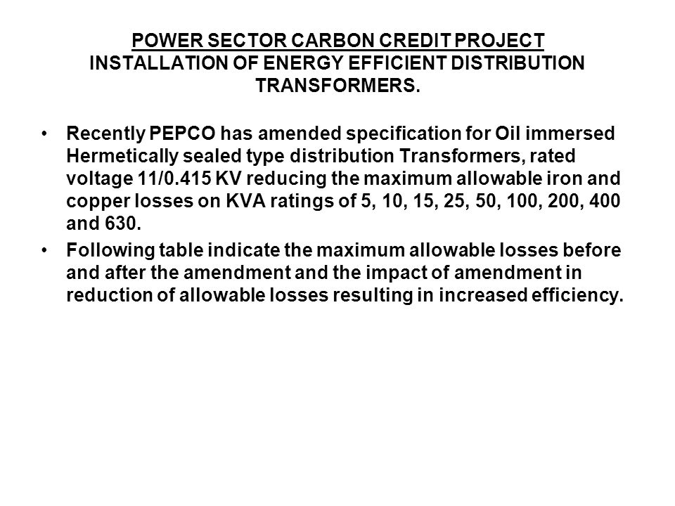POWER SECTOR CARBON CREDIT PROJECT INSTALLATION OF ENERGY EFFICIENT DISTRIBUTION TRANSFORMERS.