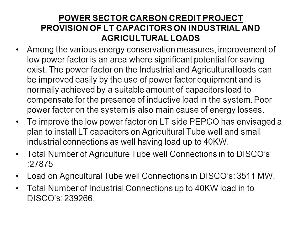 POWER SECTOR CARBON CREDIT PROJECT PROVISION OF LT CAPACITORS ON INDUSTRIAL AND AGRICULTURAL LOADS