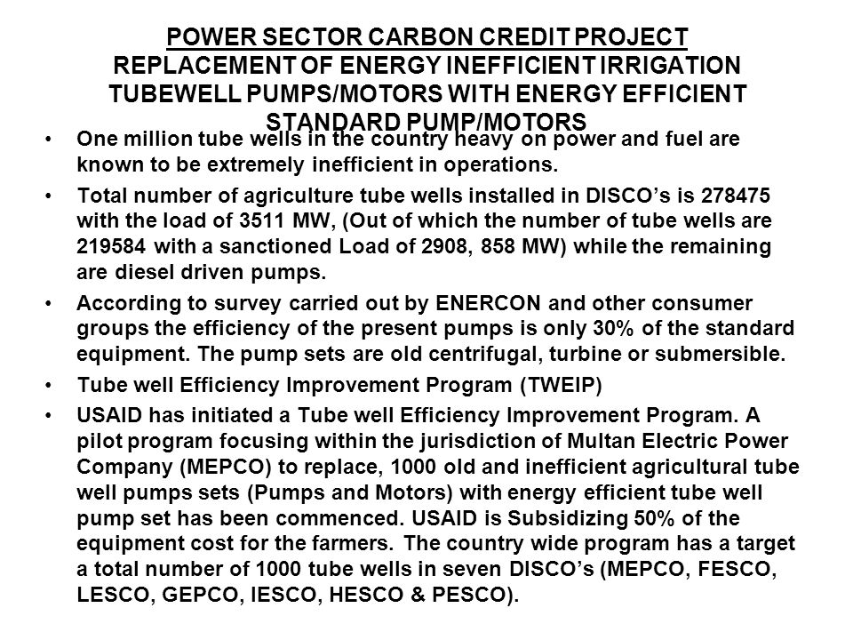 POWER SECTOR CARBON CREDIT PROJECT REPLACEMENT OF ENERGY INEFFICIENT IRRIGATION TUBEWELL PUMPS/MOTORS WITH ENERGY EFFICIENT STANDARD PUMP/MOTORS