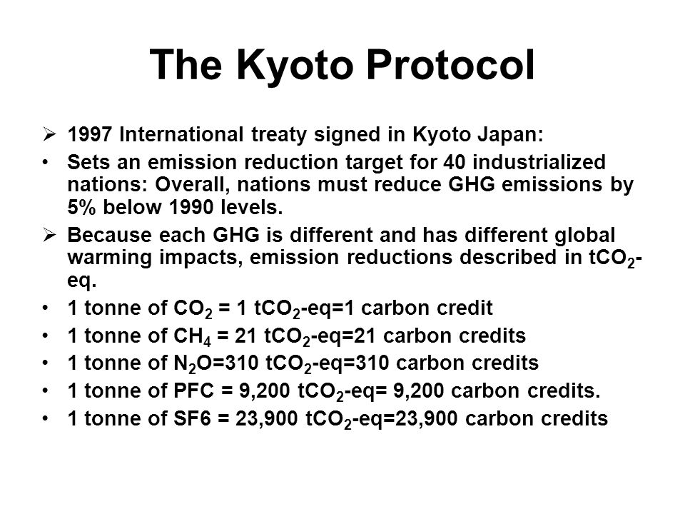 The Kyoto Protocol 1997 International treaty signed in Kyoto Japan: