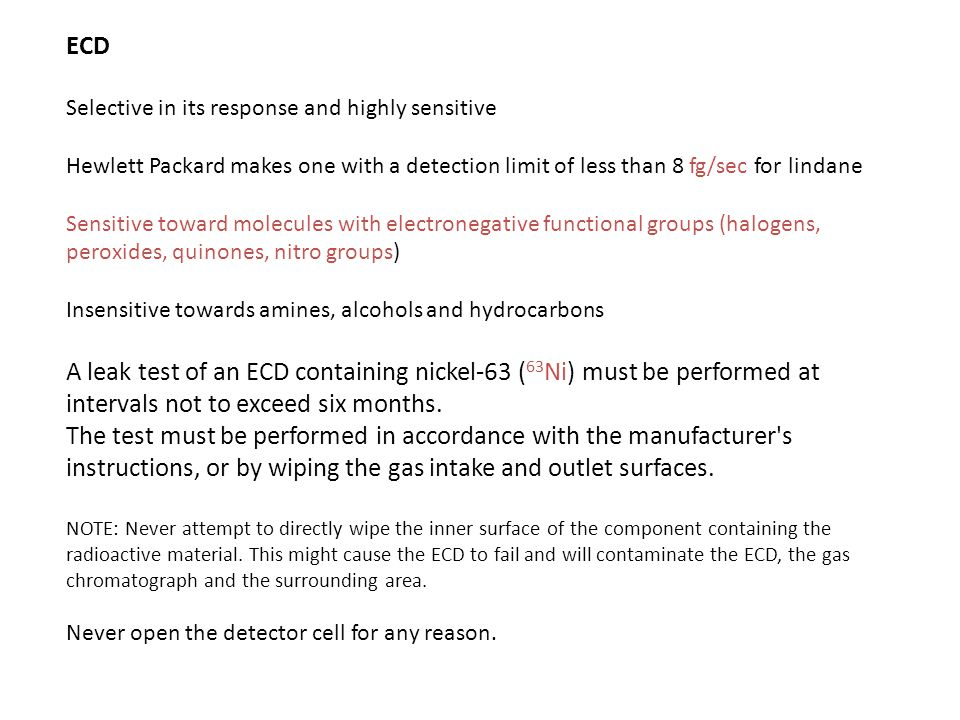ECD Selective in its response and highly sensitive. Hewlett Packard makes one with a detection limit of less than 8 fg/sec for lindane.