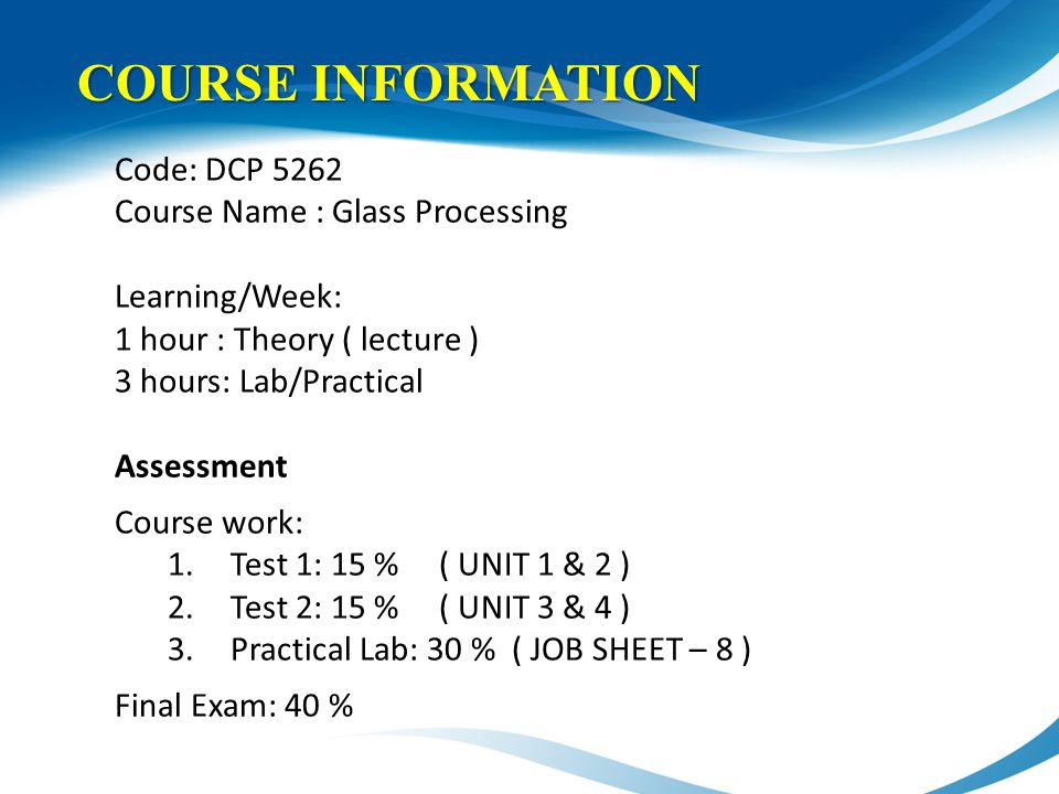 COURSE INFORMATION Code: DCP 5262 Course Name : Glass Processing