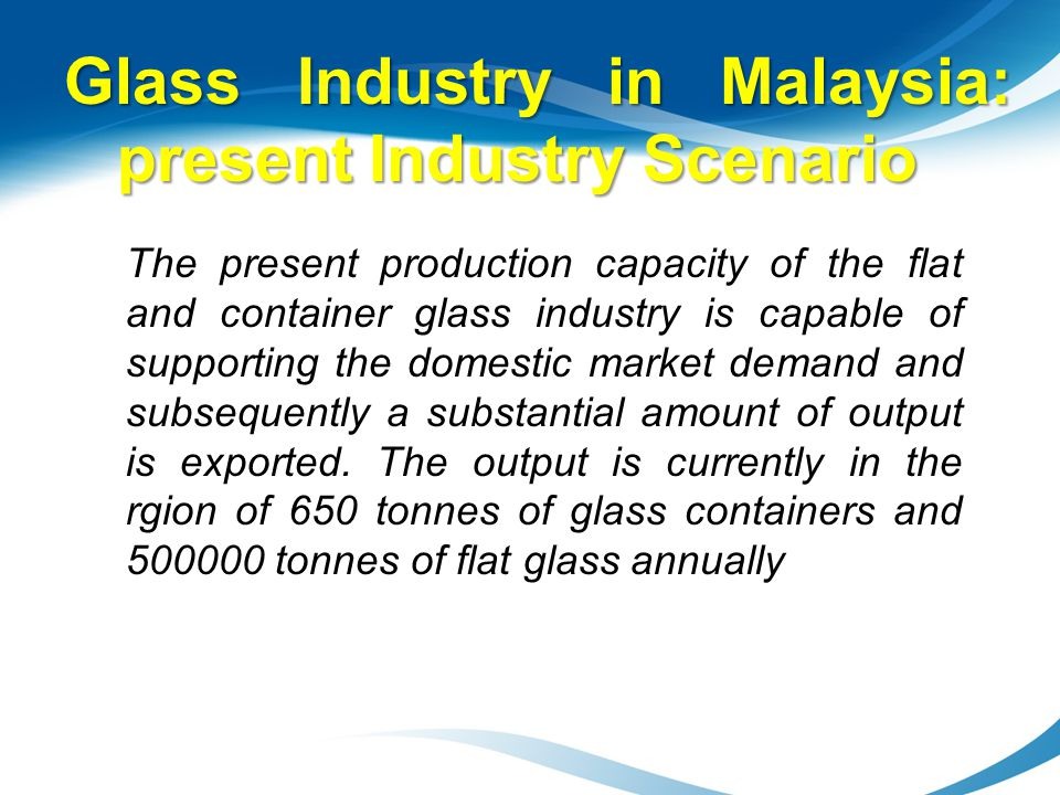 Glass Industry in Malaysia: present Industry Scenario