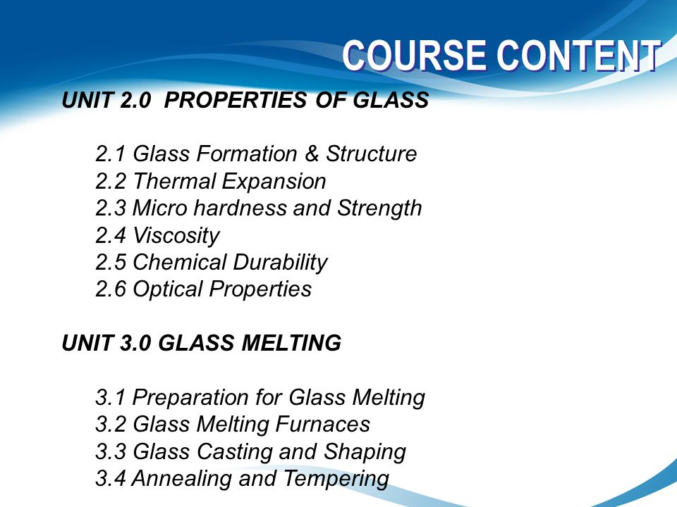 COURSE CONTENT UNIT 2.0 PROPERTIES OF GLASS