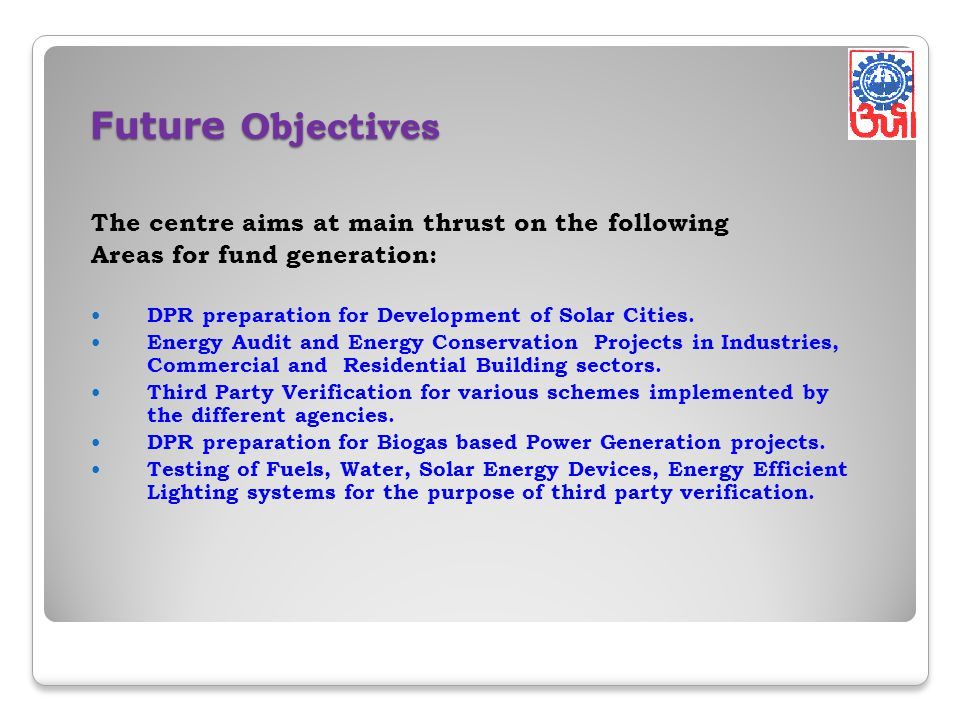 Future Objectives The centre aims at main thrust on the following