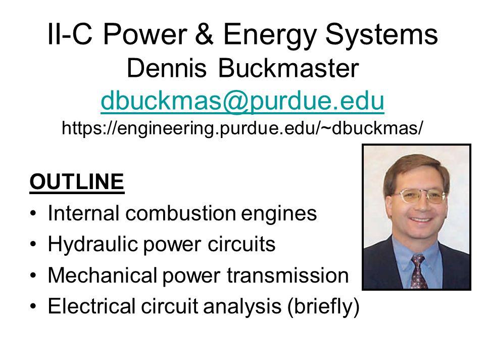 II-C Power & Energy Systems Dennis Buckmaster dbuckmas@purdue