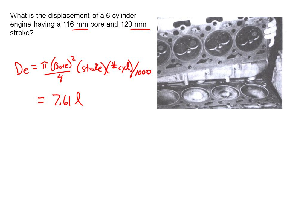 What is the displacement of a 6 cylinder engine having a 116 mm bore and 120 mm stroke