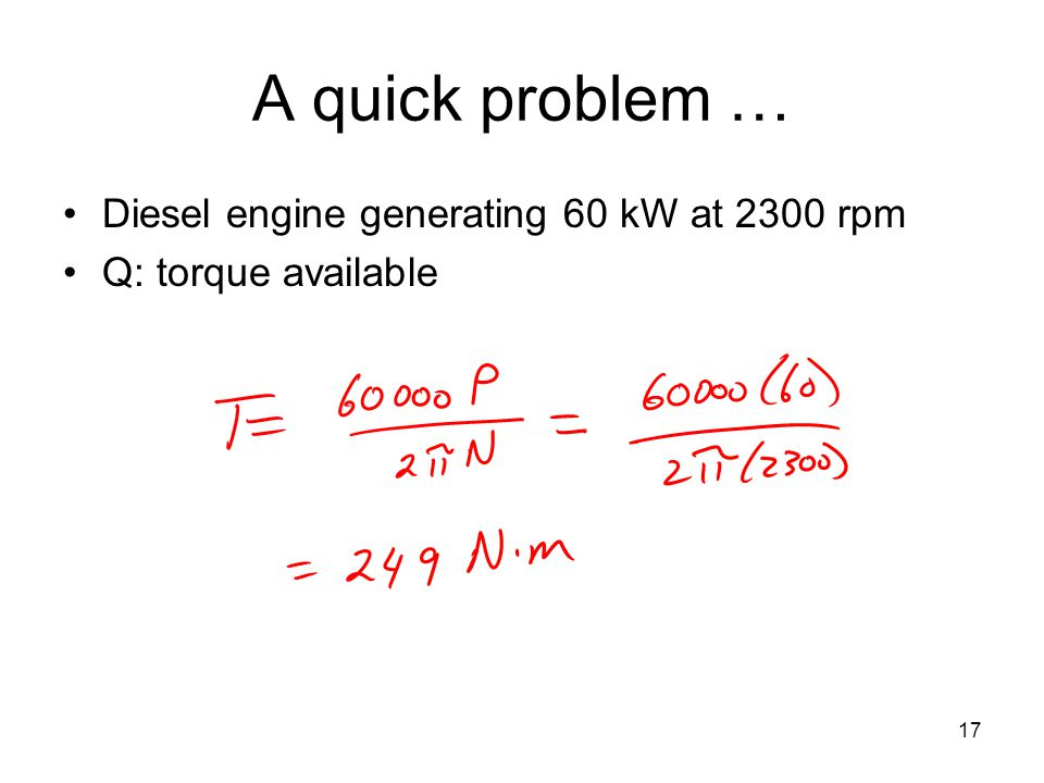 A quick problem … Diesel engine generating 60 kW at 2300 rpm