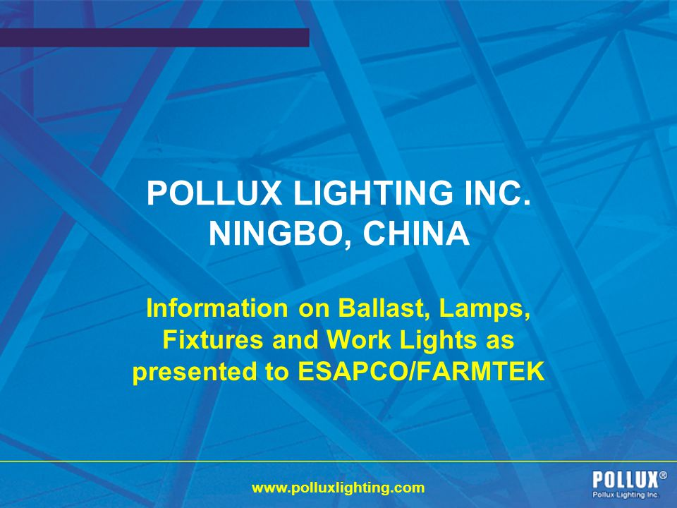 POLLUX LIGHTING INC. NINGBO, CHINA