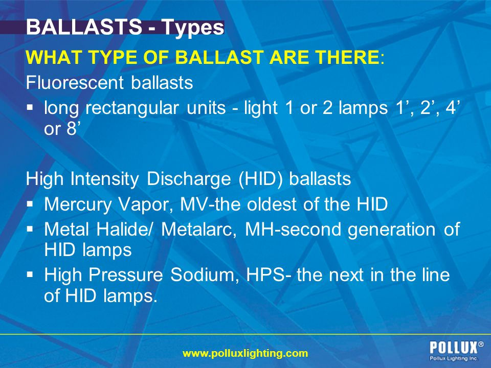 BALLASTS - Types WHAT TYPE OF BALLAST ARE THERE: Fluorescent ballasts