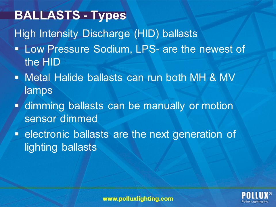 BALLASTS - Types High Intensity Discharge (HID) ballasts
