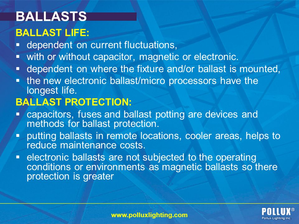 BALLASTS BALLAST LIFE: dependent on current fluctuations,