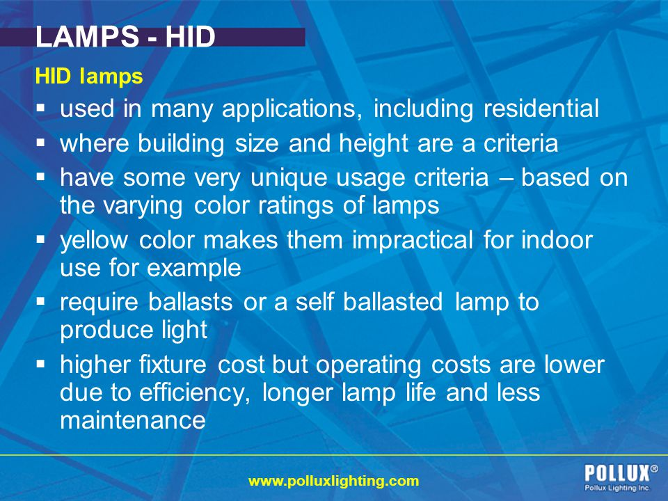 LAMPS - HID used in many applications, including residential