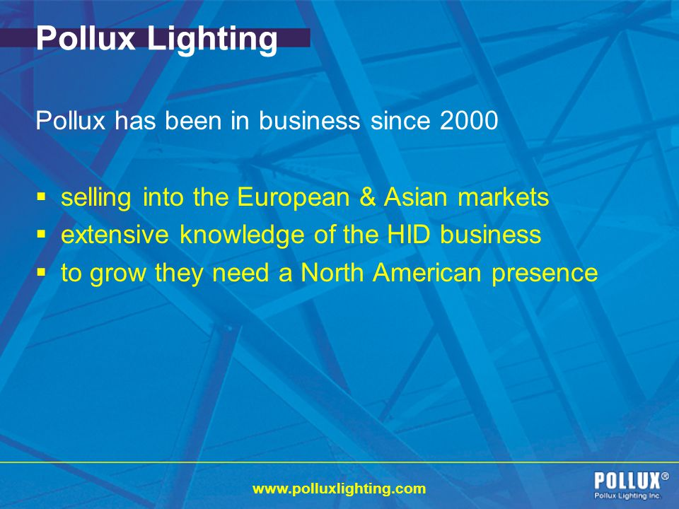 Pollux Lighting Pollux has been in business since 2000