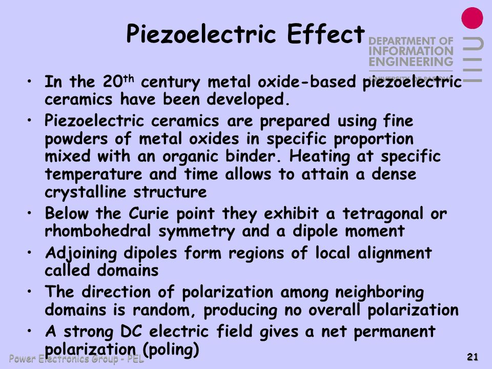 Piezoelectric Effect In the 20th century metal oxide-based piezoelectric ceramics have been developed.