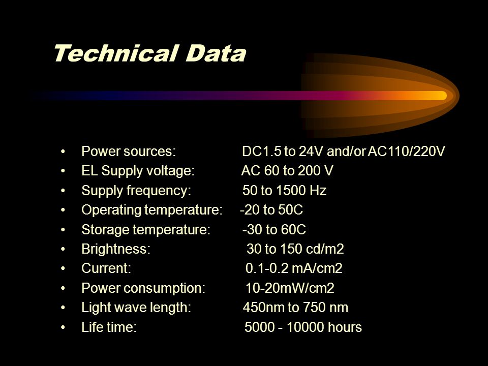 Technical Data Power sources: DC1.5 to 24V and/or AC110/220V