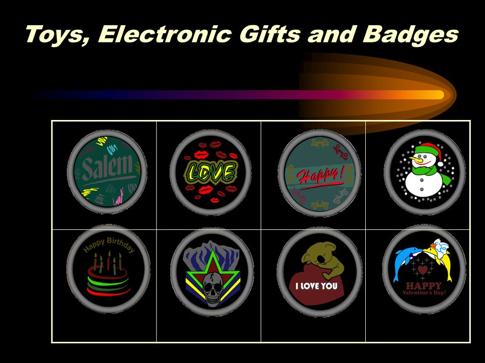Toys, Electronic Gifts and Badges