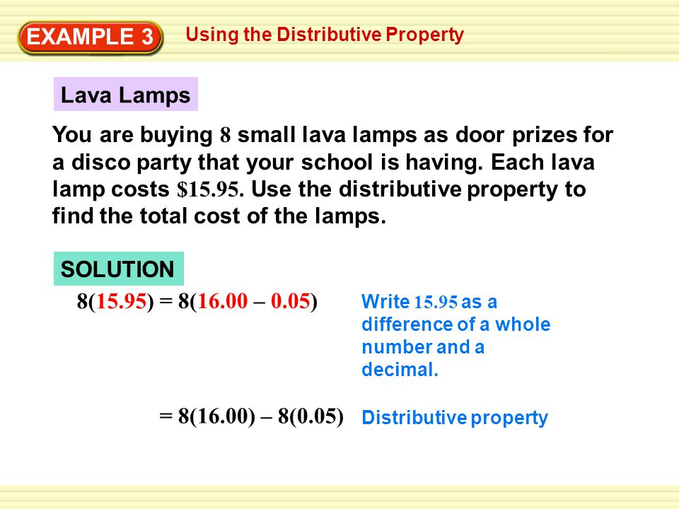 EXAMPLE 3 Using the Distributive Property. Lava Lamps.