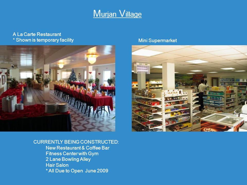 Murjan Village A La Carte Restaurant * Shown is temporary facility