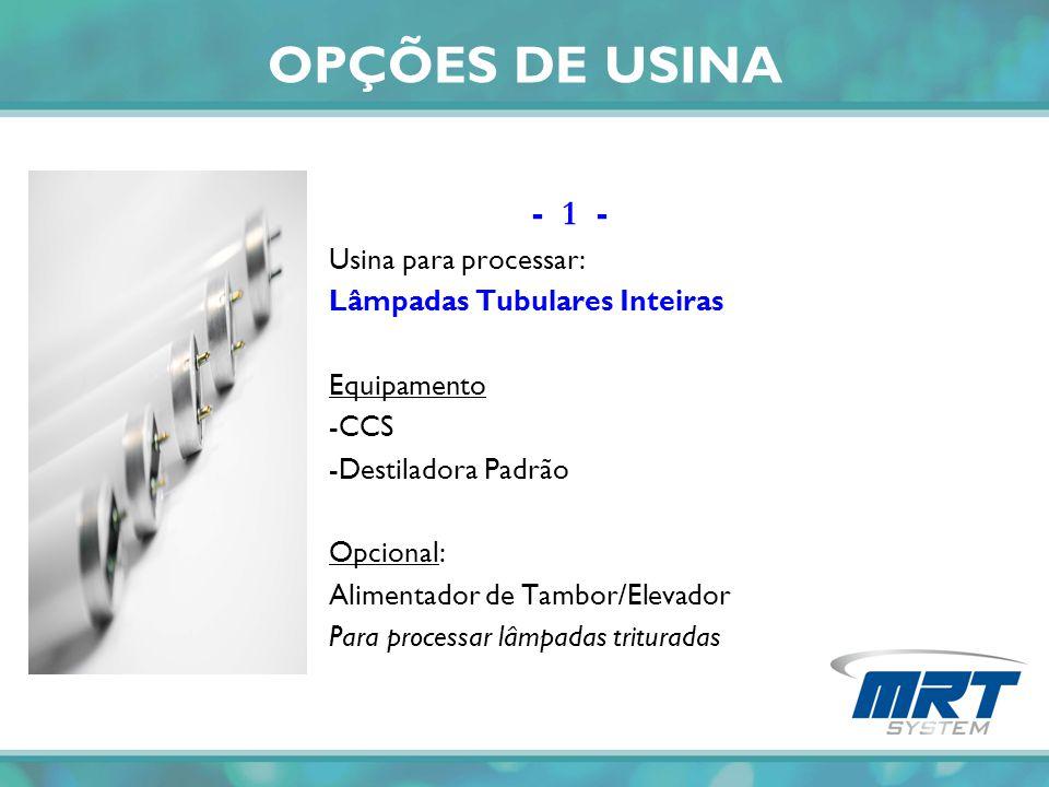 OPÇÕES DE USINA - 1 - Usina para processar:
