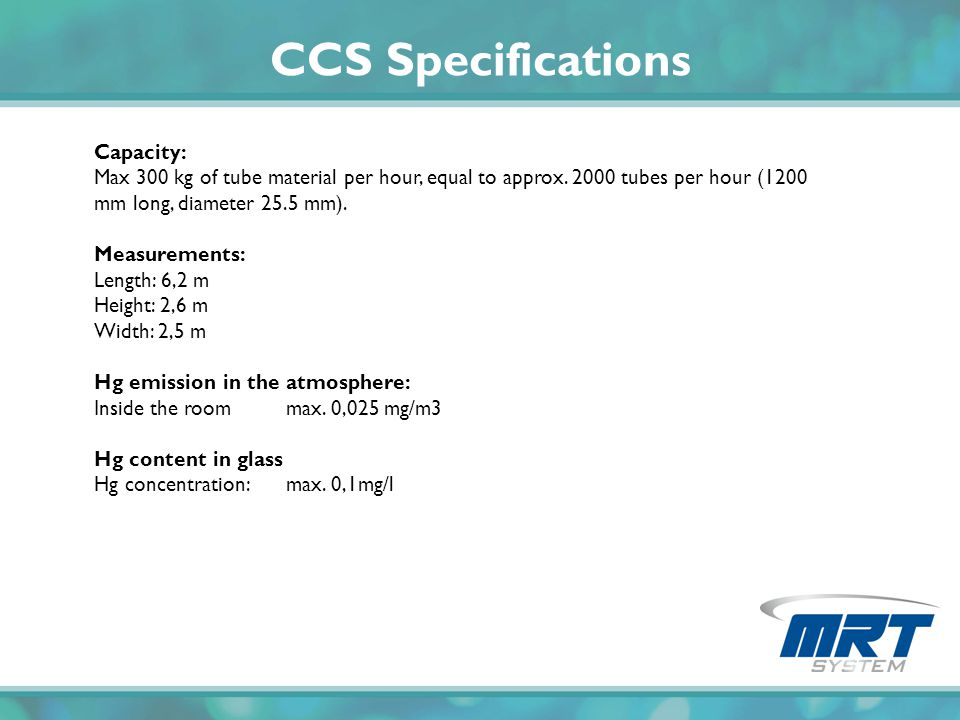 CCS Specifications Capacity: