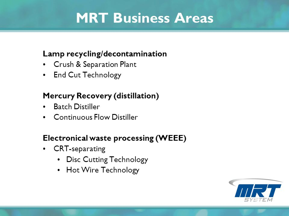 MRT Business Areas Lamp recycling/decontamination