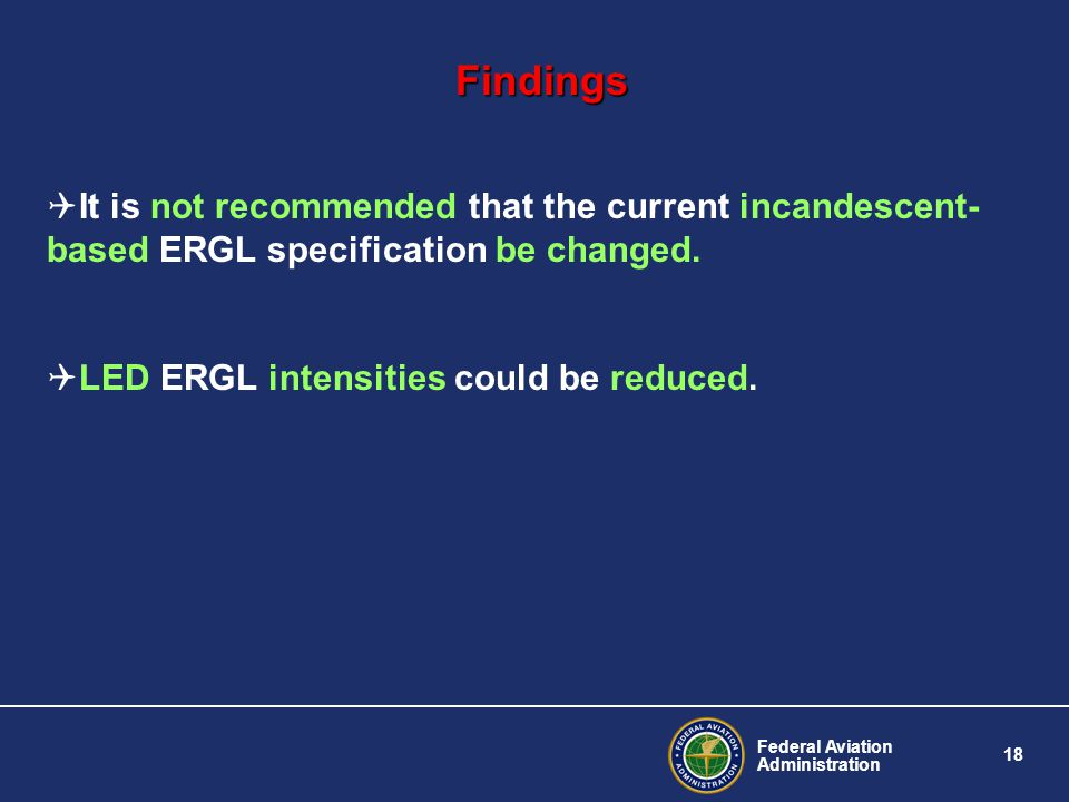 Findings It is not recommended that the current incandescent-based ERGL specification be changed.