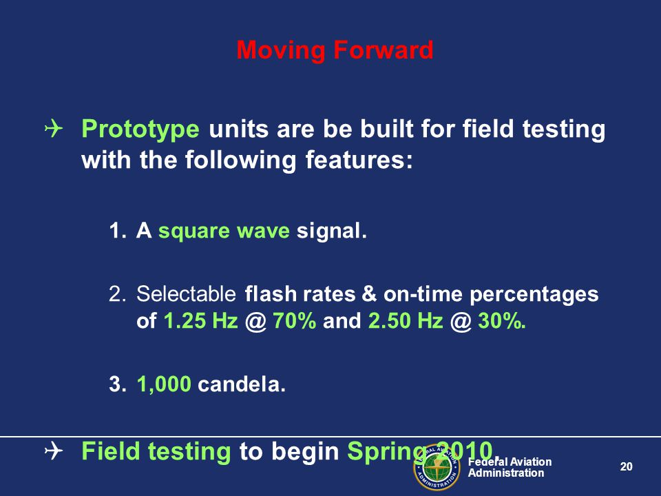 Field testing to begin Spring 2010.
