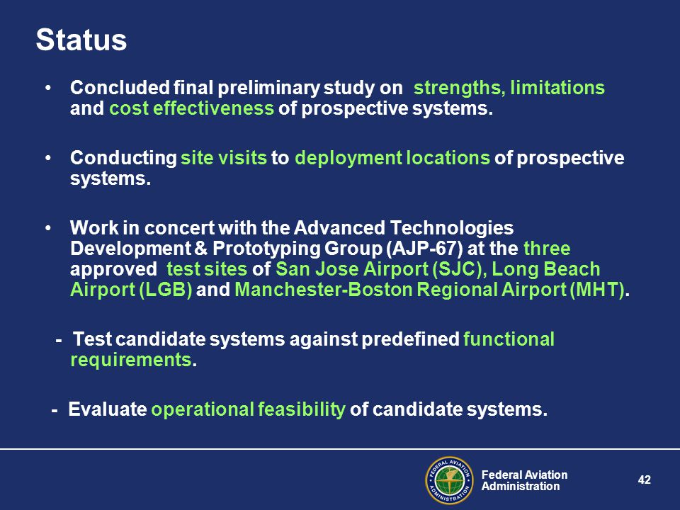 Status Concluded final preliminary study on strengths, limitations and cost effectiveness of prospective systems.