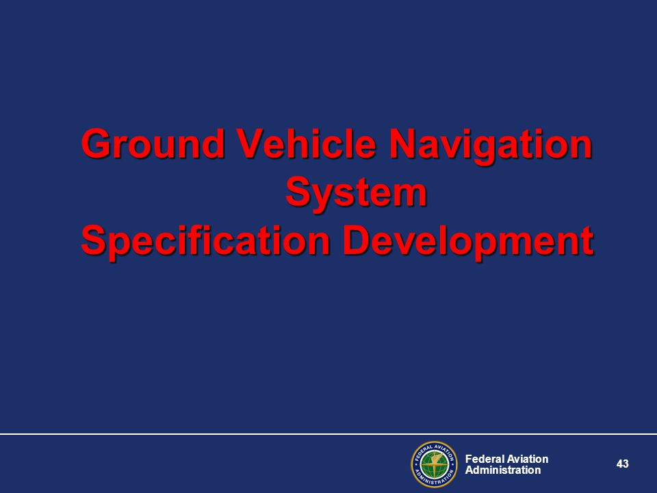 Ground Vehicle Navigation System Specification Development