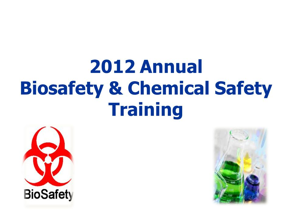2012 Annual Biosafety & Chemical Safety Training