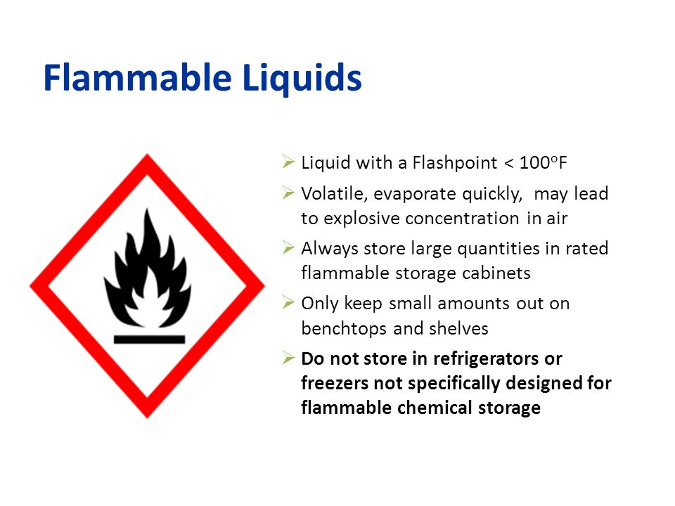 Flammable Liquids Liquid with a Flashpoint < 100oF