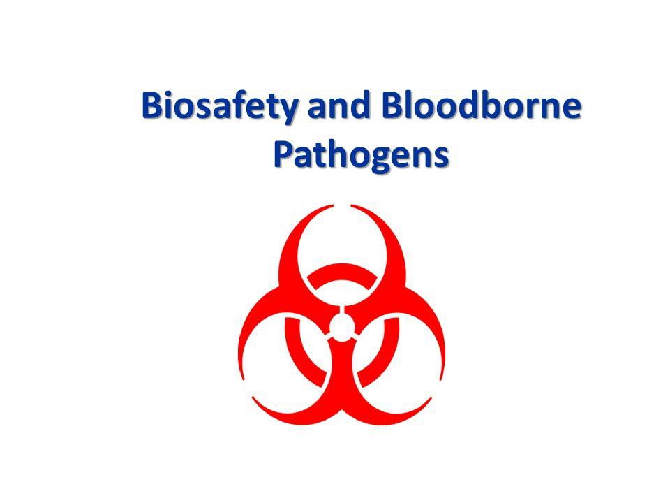 Biosafety and Bloodborne Pathogens