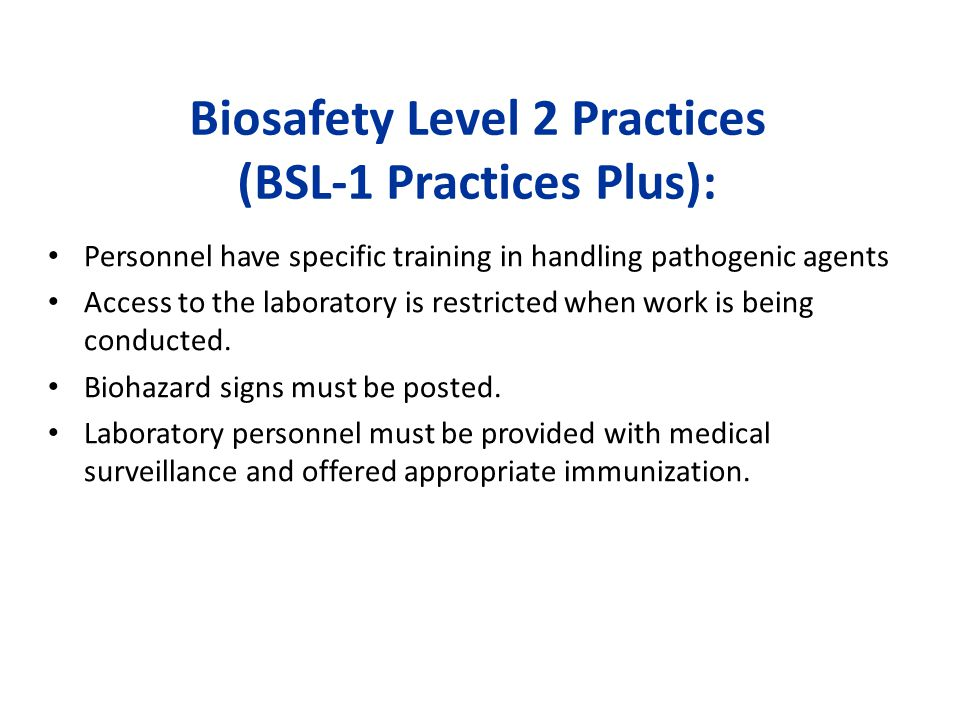 Biosafety Level 2 Practices (BSL-1 Practices Plus):