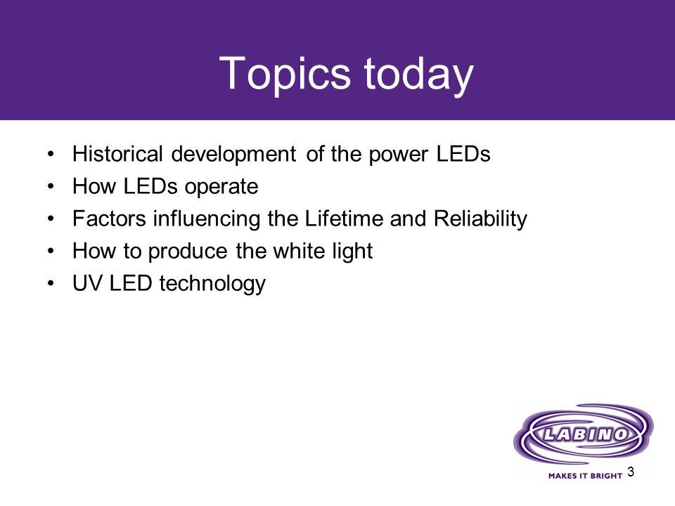 Topics today Historical development of the power LEDs How LEDs operate