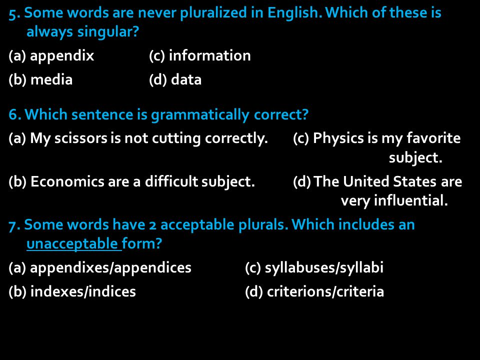 5. Some words are never pluralized in English