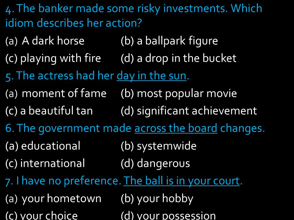 4. The banker made some risky investments