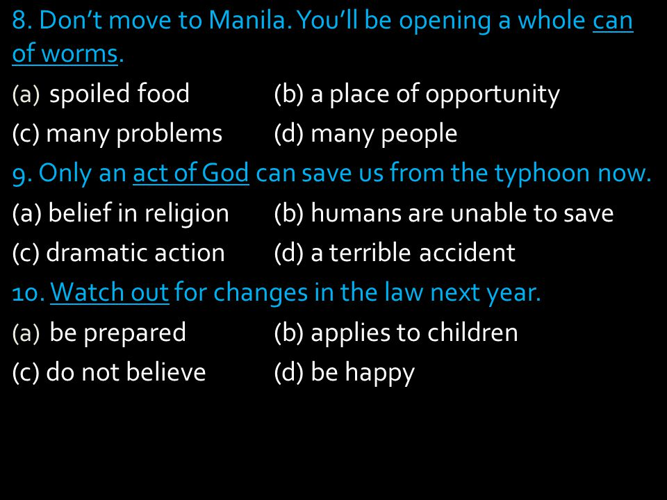 8. Don't move to Manila. You'll be opening a whole can of worms.