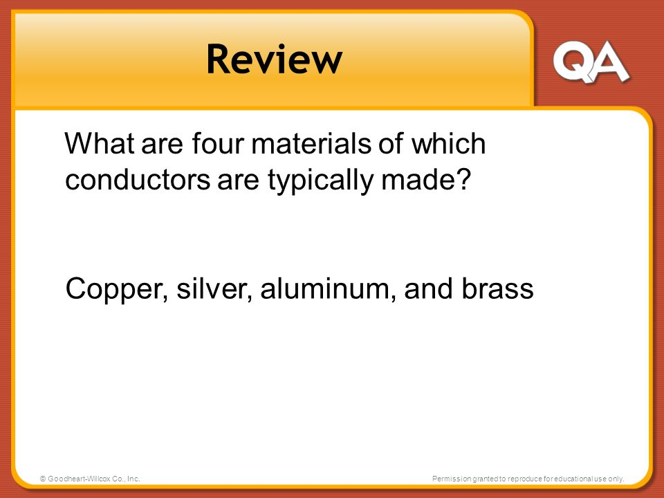 Review What are four materials of which conductors are typically made
