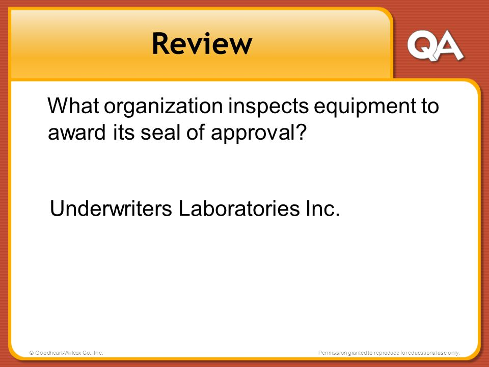 Review What organization inspects equipment to award its seal of approval Underwriters Laboratories Inc.